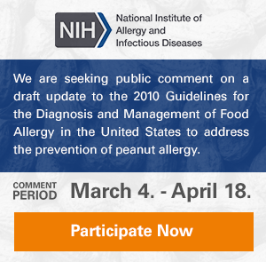 NIH - We are seeking public comment on a draft update to the 2010 Guidelines for the Diagnosis and Management of Food Allergy in the United States to address the prevention of peanut allergy