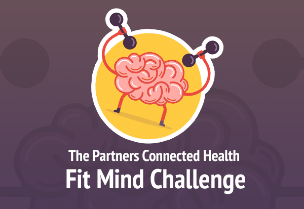 The Partners Connected Health Fit Mind Challenge
